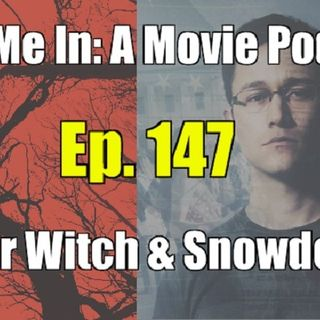 Ep. 147: Blair Witch & Snowden