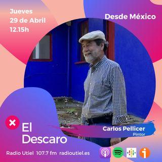 2x15- El Descaro - Desde México - Carlos Pellicer (Pintor)