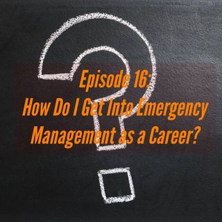 How Do I Get Into Emergency Management as a Career?