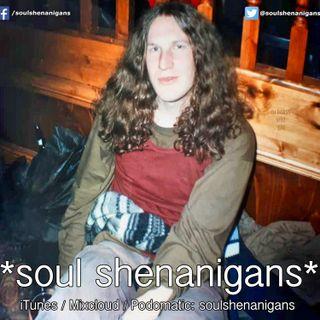 EP 524 ::: Soul Shenanigans ::: 2019 September 12th