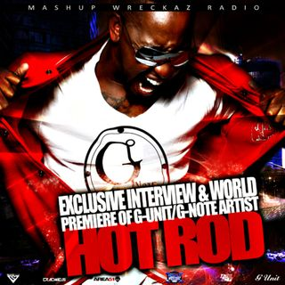 "Mashup Wreckaz Radio Episode 3 Hosted by G-Note Artist ""HOT-ROD"""