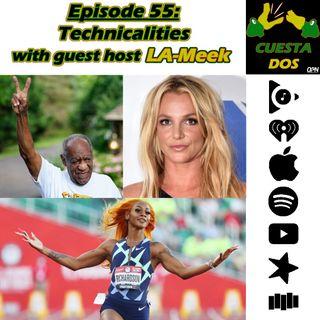 55. Technicalities with guest host LA-Meek