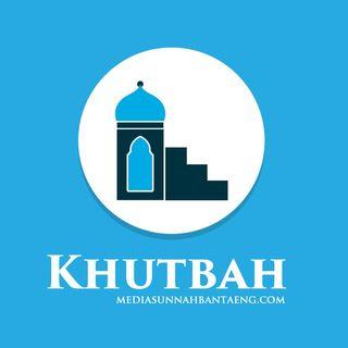 Khutbah Jum'at - Tiga Perkara yang Membinasakan & Menyelamatkan (Ustadz Abul Irbadh Supriano)