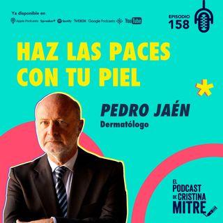 Haz las paces con tu piel con el Dr. Pedro Jaén. Episodio 158
