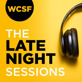 WCSF - The Late Night Sessions