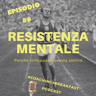 Episodio #6: Resistenza Mentale