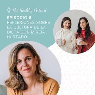 Episodio 6. Reflexiones sobre la cultura de la dieta con Mireia Hurtado