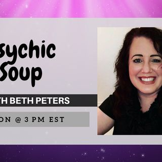 Psychic Soup - Setting New Intentions Intuitively