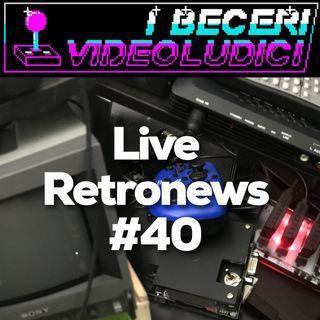 Live Retronews #40