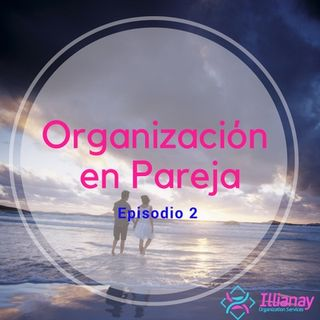 Organización en Pareja (EP. #2)