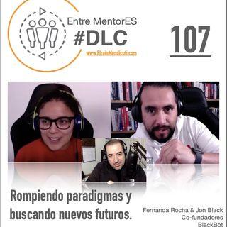 #DLC 107 con Fernanda Rocha y Jon Black