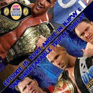 15. Kurt Angle in NJPW & TNA Unbreakable Triple Threat