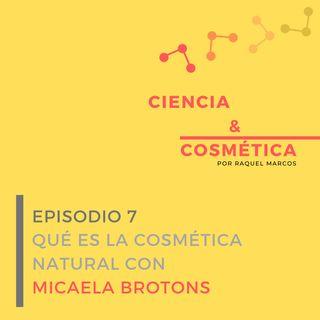 Episodio 7: Qué es Cosmética Natural con Micaela Brotons