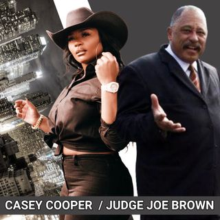 JUDGE JOE BROWN and CASEY COOPER WEIGH IN ON DON LEMON, RACE, PTSD and PROPAGANDA THRU MEDIA