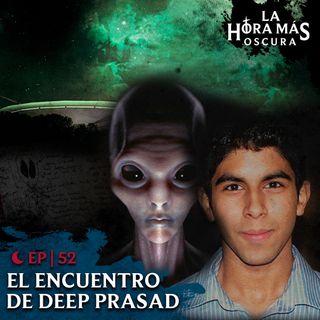 Ep52: El Encuentro de Deep Prasad