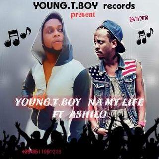 young t. boy na my life ft ashlo