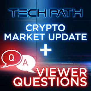 285. Crypto Market Update + Viewer Questions
