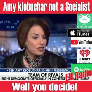 EHR 507 Morning moment Amy Klobuchar is she a Socialist she says 'NO' Feb 18 2019