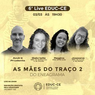 6a Live EDUC-CE: Mães do Traço 2 do Eneagrama