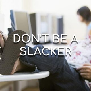 Don't Be A Slacker - Morning Manna #2959
