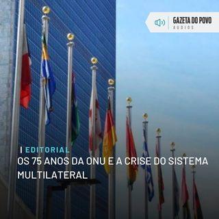 Editorial: Os 75 anos da ONU e a crise do sistema multilateral