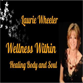 Laurie Wheeler   Healing Body and Soul