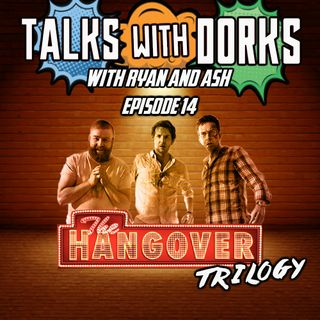 TALKS WITH DORKS EP.14 (HANGOVER)