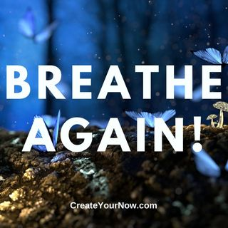 2028 Breathe Again!