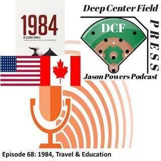 Episode 68: 1984, Travel & Education