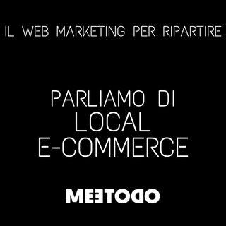 Scopriamo cos'è il Local E-commerce e come sfruttarlo per il proprio negozio