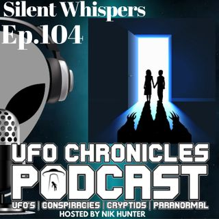 Ep.104 Silent Whispers