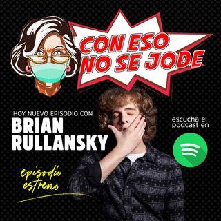 EP 08 - HUMOR EN TIEMPOS DE CORONAVIRUS CON BRIAN RULLANSKY