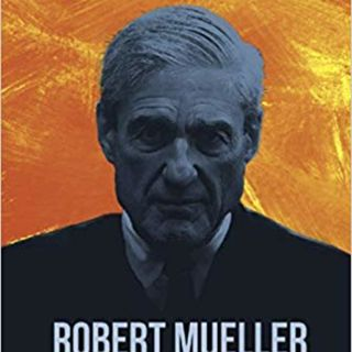 Robert Mueller: Errand Boy For The New World Order... the Definitive Take-down of Trump's Tormentor