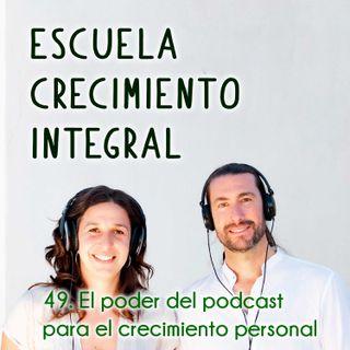 49. El poder del podcast para el crecimiento personal