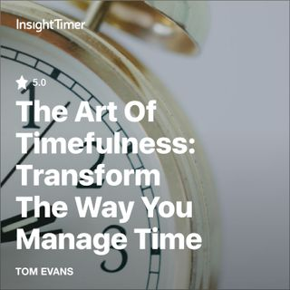The Art of Timefulness