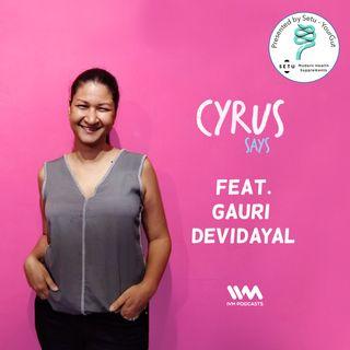 Ep. 270: Feat. Gauri Devidayal