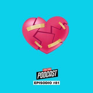 EP. 81 - EL AMOR DUELE