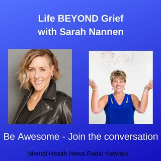 A Different Look at Grief with Sarah Nannen