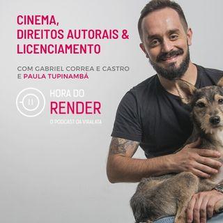Hora do Render #15 - Direitos Autorais no Audiovisual - Com Paula Tupinambá