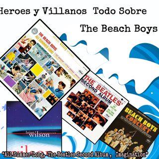 "Héroes y Villanos ""All Summer Long,  The Beatles Second Album ,  Imagination"""