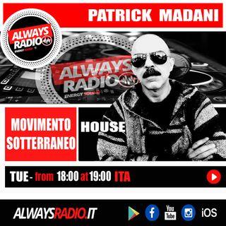 Patrick Madani - Movimento Sotterraneo EP1 @ Always Radio