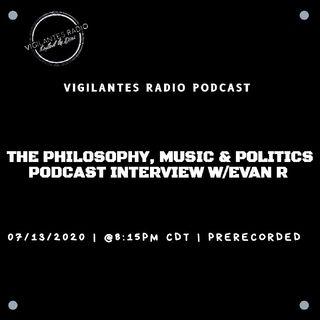 The Philosophy, Music & Politics Podcast Interview w/Evan R.