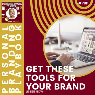You Need These Tools for Your Personal Brand
