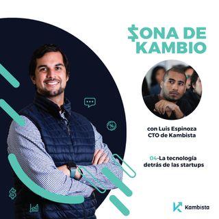 La tecnología detrás de las startups | Luis Espinoza