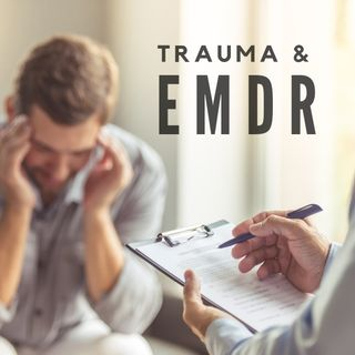 Trauma and EMDR