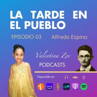 LA TARDE EN EL PUEBLO ALFREDO ESPINO 🏡☀️ | La Tarde en El Pueblo Poema Completo Alfredo Espino Poeta