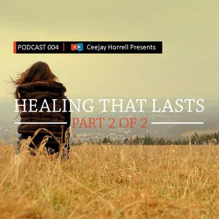 004 Healing That Lasts 2 of 2