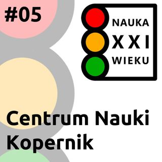 Centrum Nauki Kopernik - rozmowa