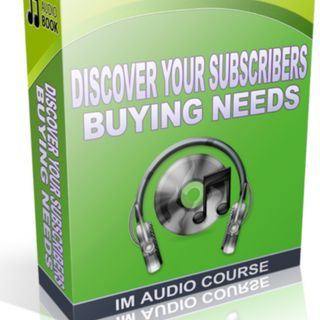 Discover Subscribers Needs