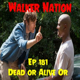 "Ep 181 ""Dead or Alive Or"" TWD 811"